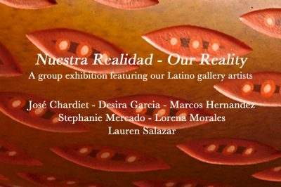 Nuestra Realidad - Our Reality: A group exhibition featuring our Latino gallery artists